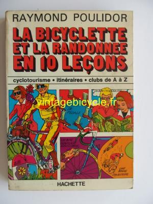 LA BICYCLETTE ET LA RANDONNEE EN 10 LECONS - Raymond Poulidor