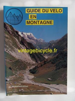 GUIDE DU VELO EN MONTAGNE 1993 ALTIGRAPH Edition